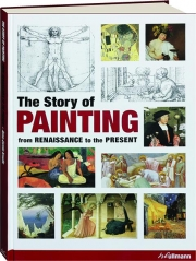 THE STORY OF PAINTING: From the Renaissance to the Present