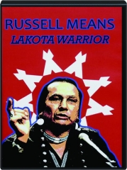 RUSSELL MEANS: Lakota Warrior