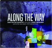 SAM TAYLOR QUARTET: Along the Way