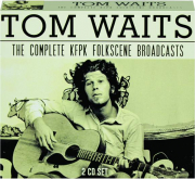 TOM WAITS: The Complete KFPK Folkscene Broadcasts