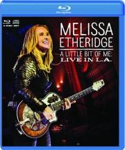 MELISSA ETHERIDGE: A Little Bit of Me--Live in L.A