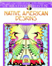 NATIVE AMERICAN DESIGNS: Creative Haven Coloring Book