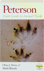 PETERSON FIELD GUIDE TO ANIMAL TRACKS, THIRD EDITION