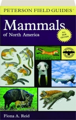 MAMMALS OF NORTH AMERICA, FOURTH EDITION: Peterson Field Guides