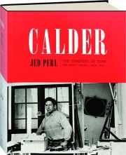 CALDER: The Conquest of Time--The Early Years, 1898-1940