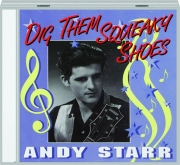 ANDY STARR: Dig Them Squeaky Shoes