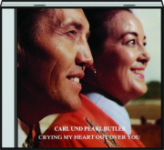 CARL & PEARL BUTLER: Crying My Heart Out over You