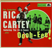 OOOH-EEE! The Complete Ric Cartey Featuring The Jiv-A-Tones