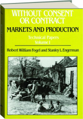 WITHOUT CONSENT OR CONTRACT--TECHNICAL PAPERS, VOLUME 1: Markets and Production