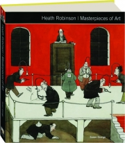 HEATH ROBINSON: Masterpieces of Art