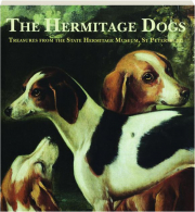 THE HERMITAGE DOGS: Treasures from the State Hermitage Museum, St Petersburg
