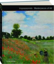 IMPRESSIONISTS: Masterpieces of Art