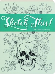 SKETCH THIS! 300 Sketching Prompts