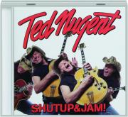 TED NUGENT: Shutup & Jam!