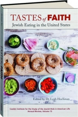 TASTES OF FAITH, VOLUME 15: Jewish Eating in the United States