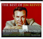 THE BEST OF JIM REEVES: Welcome to My World