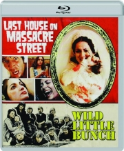 LAST HOUSE ON MASSACRE STREET / WILD LITTLE BUNCH