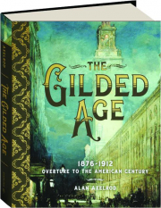 THE GILDED AGE: 1876-1912, Overture to the American Century