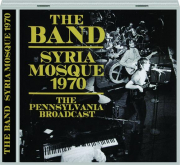 THE BAND: Syria Mosque 1970