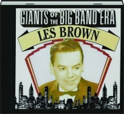 LES BROWN: Giants of the Big Band Era