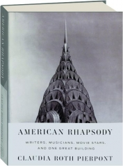 AMERICAN RHAPSODY: Writers, Musicians, Movie Stars, and One Great Building
