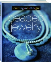 BEADED JEWELRY: Crafting on the Go