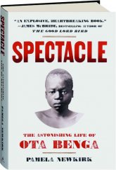 SPECTACLE: The Astonishing Life of Ota Benga