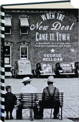 WHEN THE NEW DEAL CAME TO TOWN