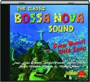 THE CLASSIC BOSSA NOVA SOUND: From Brazil with Love
