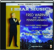 I HEAR MUSIC: Fred Waring and the Pennsylvanians