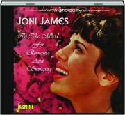 JONI JAMES: In the Mood for Romance and Swinging