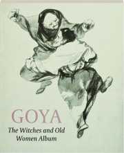 GOYA: The Witches and Old Women Album