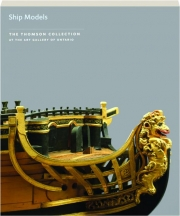 SHIP MODELS: The Thomson Collection at the Art Gallery of Ontario