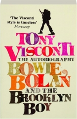 TONY VISCONTI--THE AUTOBIOGRAPHY: Bowie, Bolan and the Brooklyn Boy