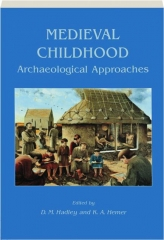 MEDIEVAL CHILDHOOD: Archaeological Approaches