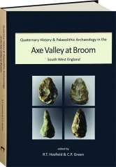 QUATERNARY HISTORY & PALAEOLITHIC ARCHAEOLOGY IN THE AXE VALLEY AT BROOM