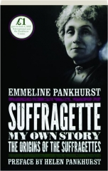 SUFFRAGETTE: My Own Story