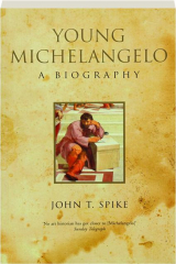 YOUNG MICHELANGELO: A Biography