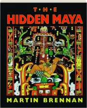 THE HIDDEN MAYA