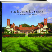 SIR EDWIN LUTYENS: The Arts and Crafts Houses