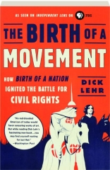 THE BIRTH OF A MOVEMENT: How <I>Birth of a Nation</I> Ignited the Battle for Civil Rights
