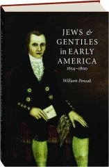 JEWS & GENTILES IN EARLY AMERICA, 1654-1800