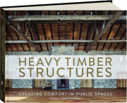 HEAVY TIMBER STRUCTURES: Create Comfort in Public Spaces