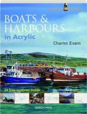 BOATS & HARBOURS IN ACRYLIC: What to Paint