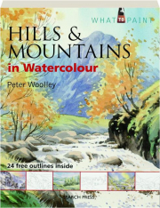 HILLS & MOUNTAINS IN WATERCOLOUR: What to Paint