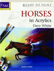 HORSES IN ACRYLICS: Ready to Paint