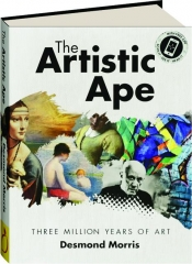THE ARTISTIC APE: Three Million Years of Art