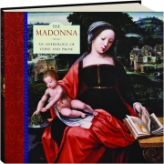 THE MADONNA: An Anthology of Verse and Prose