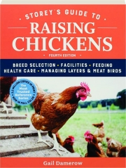 STOREY'S GUIDE TO RAISING CHICKENS, FOURTH EDITION