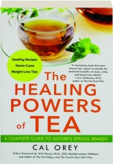 THE HEALING POWERS OF TEA: A Complete Guide to Nature's Special Remedy